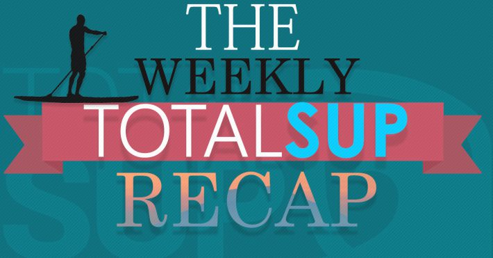 The Weekly TotalSUP Recap – Week 13 – 2016