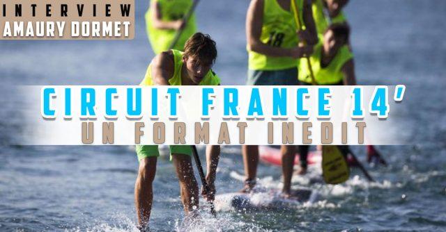 Le Circuit SUP Race France en 14 pieds Expliqué Par Amaury Dormet