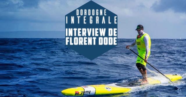 La Dordogne Intégrale selon Florent Dode