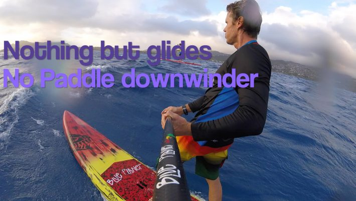 The No Paddle Downwinder
