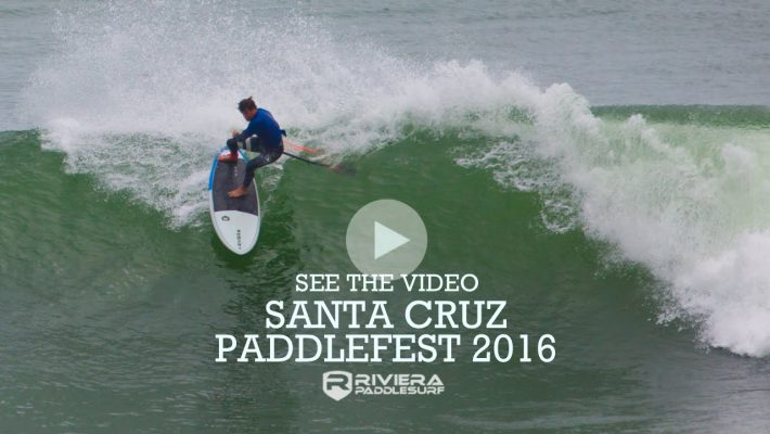 The Very Best of the Santa Cruz Paddle Fest 2016 by Riviera Paddlesurf