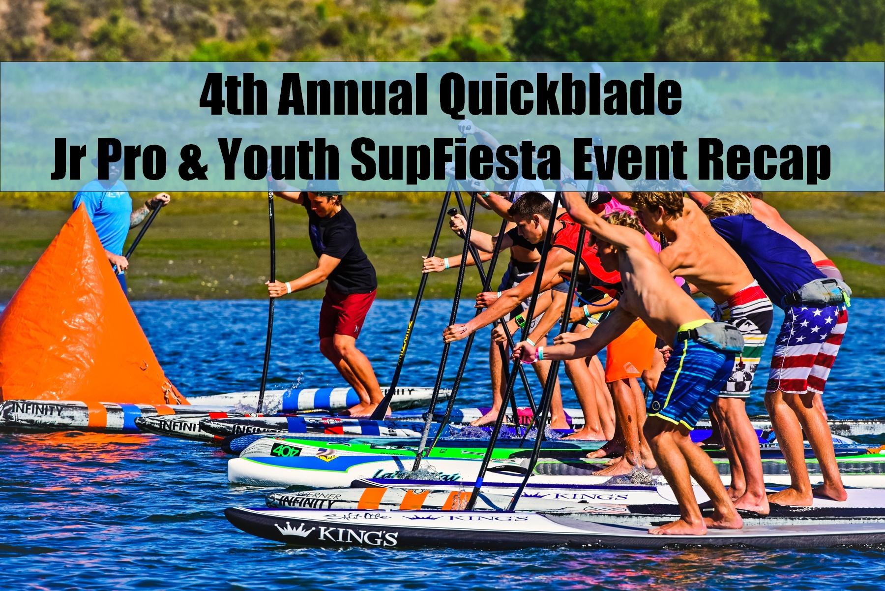 4th Annual Quickblade Jr Pro & Youth SupFiesta Event Recap