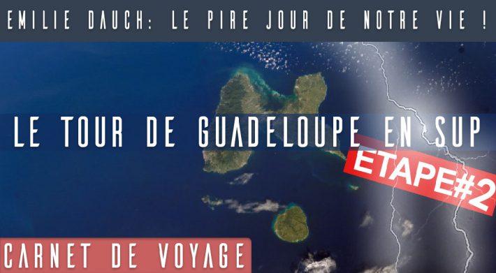 Tour de la Guadeloupe – Étape 2 : Le pire jour de notre vie