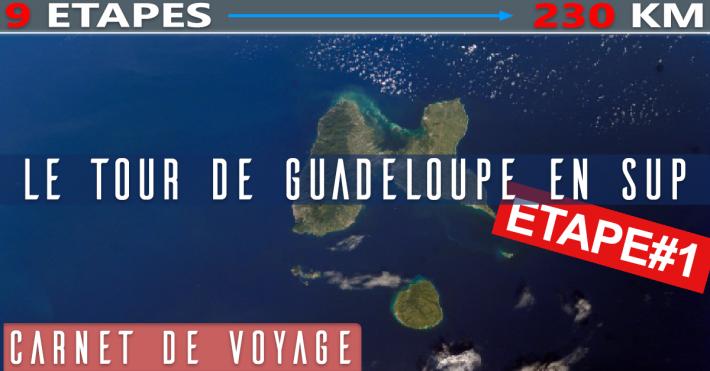 Le tour complet de la Guadeloupe en SUP