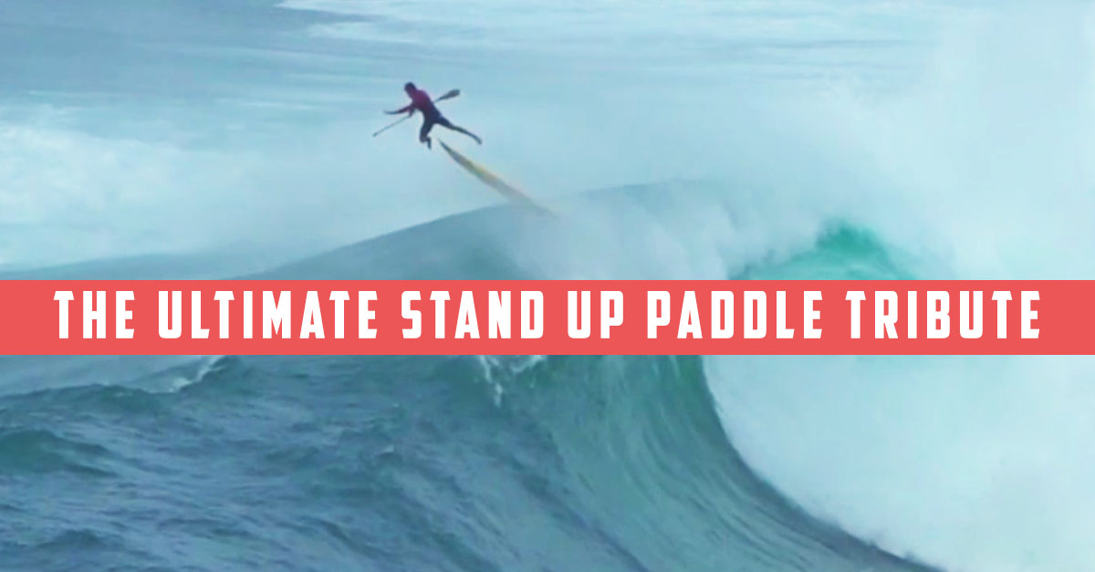The Ultimate Stand Up Paddle Tribute