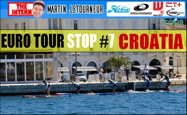 Euro Tour Stop #7 : SUPer Porec Challenge (Croatia)