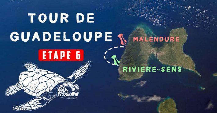 Le Tour de Guadeloupe Etape 6 – Rivière-sens/Malendure