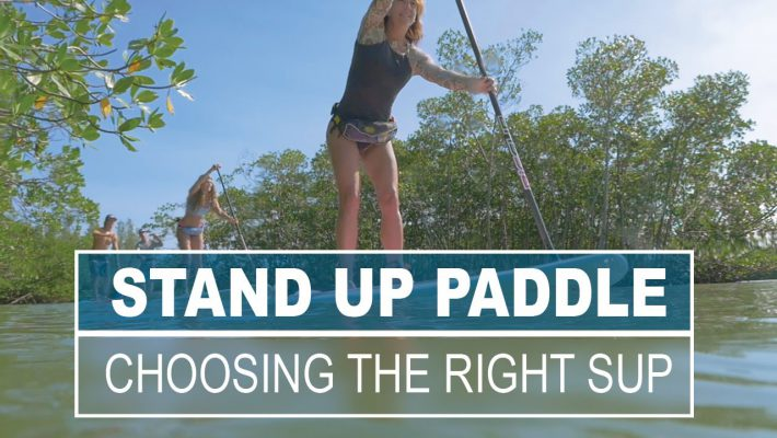 How to choose the right Stand Up Paddle Board ?