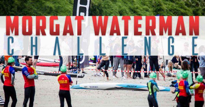 Morgat Waterman Challenge – Le résumé de la compétition