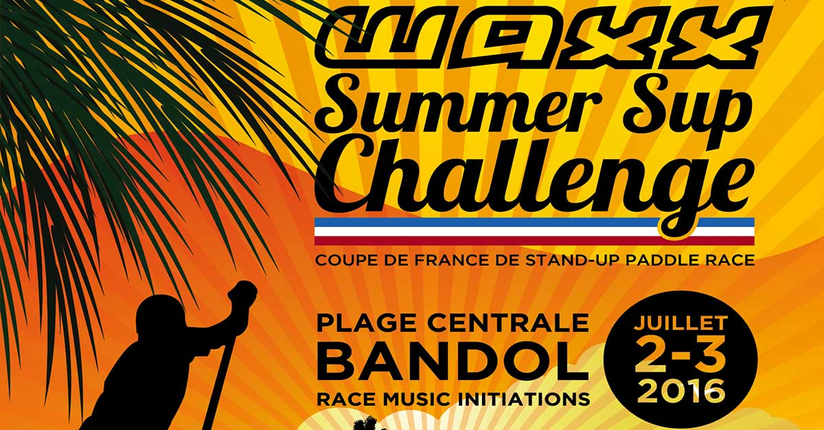 Waxx Summer Sup Challenge 2016 – Coupe de France en 12'6