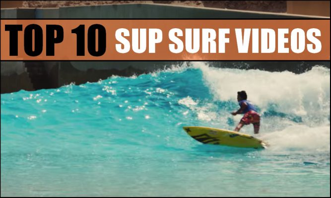 TOP10 – SUP surfing videos