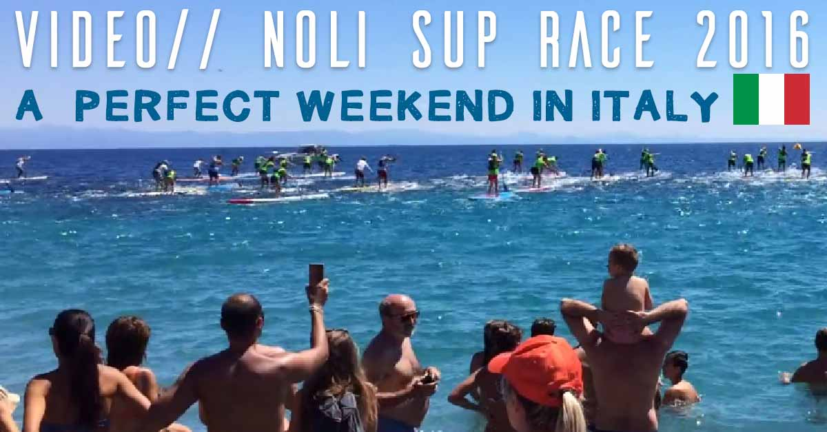 VIDEO: The Noli SUP Race 2016 in Italy