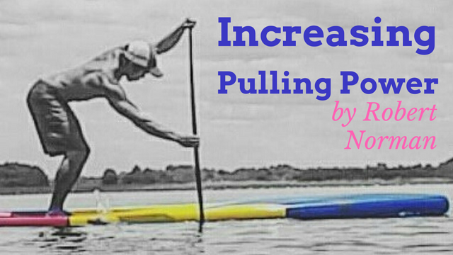 Off The Water by Robert Norman: Increasing Pulling Power (Upper Body)