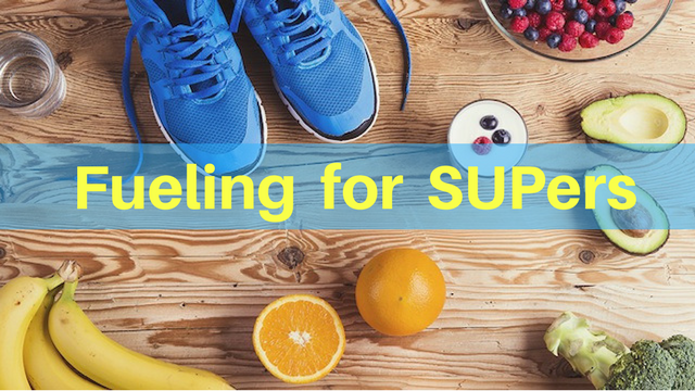 Fueling for SUP – Nutrition Tips for Stand Up Paddlers