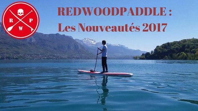 REDWOODPADDLE : Les Nouveautés 2017