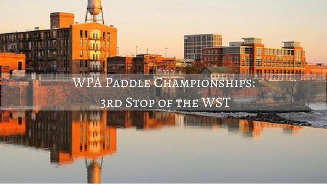 WPA Paddle Championships: 3rd Stop of the WST