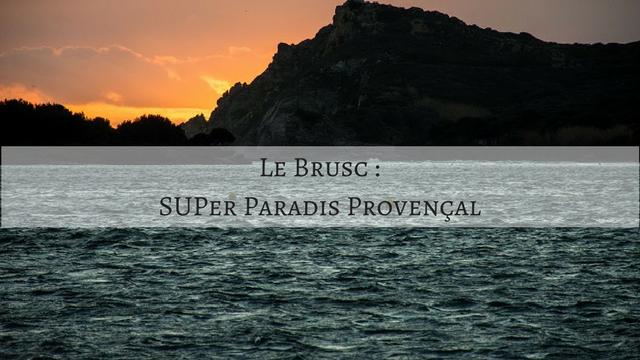 Le Brusc : SUPer Paradis Provençal