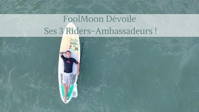 FoolMoon Dévoile Ses 3 Riders-Ambassadeurs !