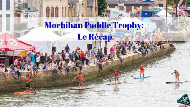 Morbihan Paddle Trophy : Le Récap