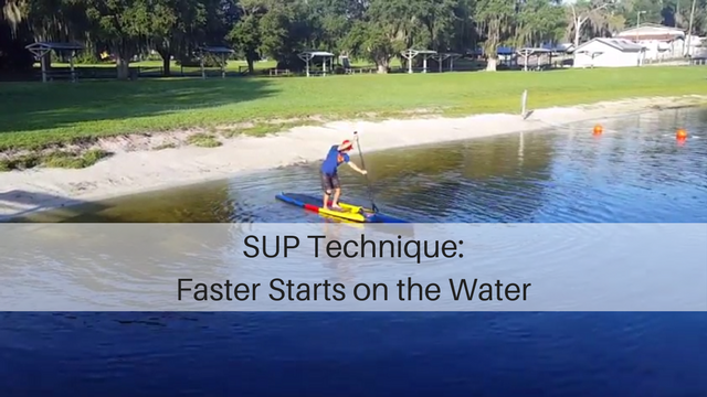 SUP Technique: Faster Starts on the Water