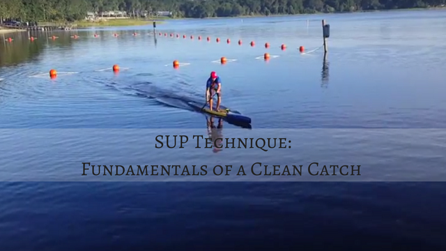 SUP Technique: Fundamentals of a Clean Catch