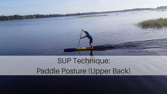 SUP Technique: Paddle Posture (Upper Back)