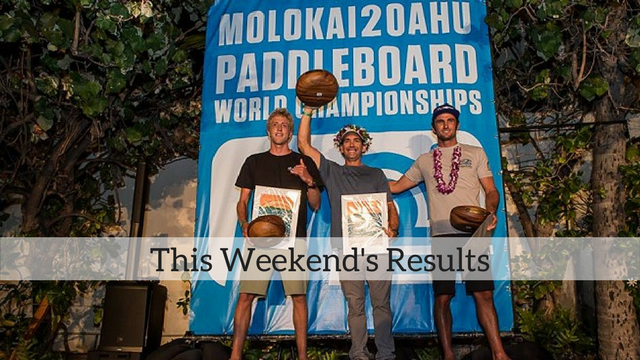 This Weekend's Results: Molokai 2 Oahu, Flying Fish Summer Paddle Challenge, Chain of Lakes Skyline Festival…