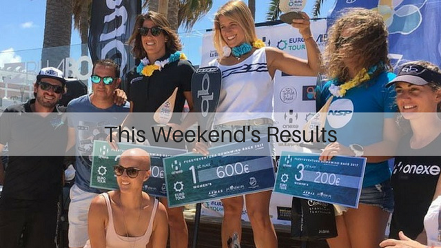 This Weekend's Results: Onexe Fuerteventura, Stand up to Alzheimer's So Cal, Huelva SUP Festival