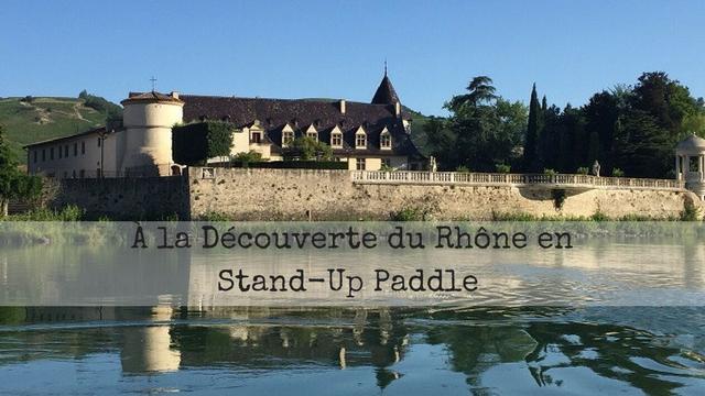 À la Découverte du Rhône en Stand-Up Paddle