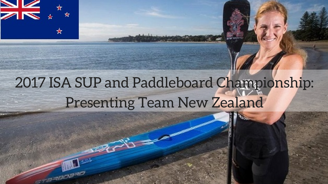 2017 ISA SUP and Paddleboard Championship: Presenting Team New Zealand