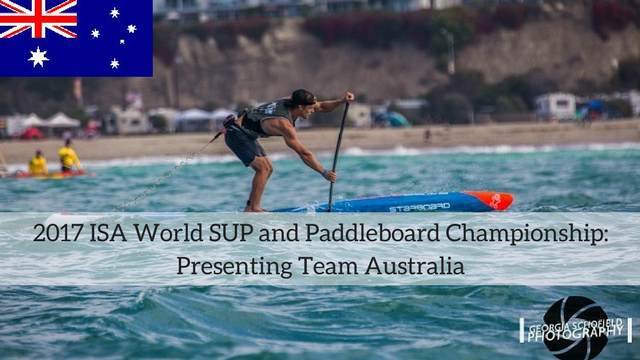 2017 ISA World SUP and Paddleboard Championship: Presenting Team Australia