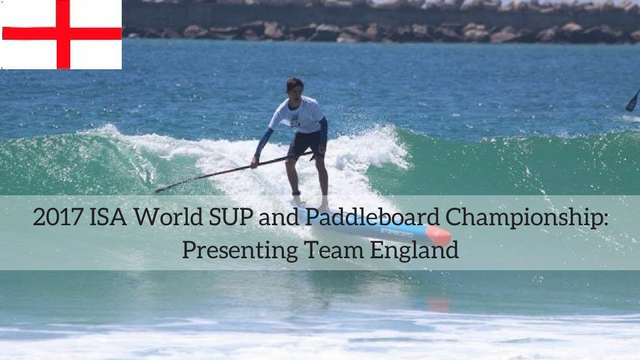 2017 ISA World SUP and Paddleboard Championship: Presenting Team England