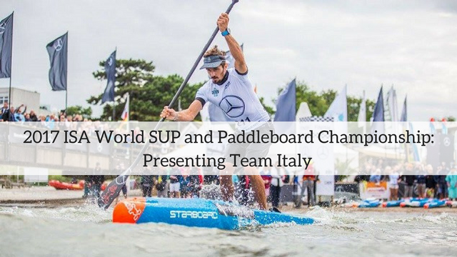2017 ISA World SUP and Paddleboard Championship: Presenting Team Italy