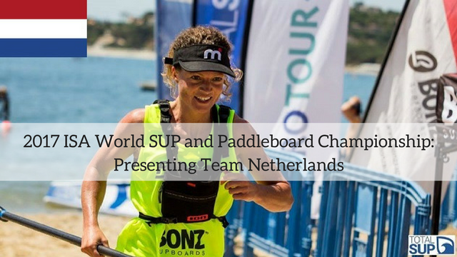 2017 ISA World SUP and Paddleboard Championship: Presenting Team Netherlands