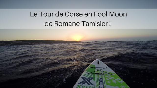 Le Tour de Corse en Fool Moon de Romane Tamisier !