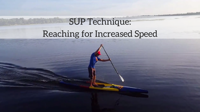 SUP Technique: Reaching for Increased Speed
