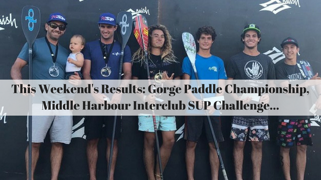 This Weekend's Results: Gorge Paddle Championship, Middle Harbour Interclub SUP Challenge…