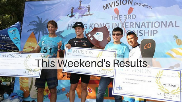 This Weekend's Results: Hong Kong International SUP Championship, Bic Leman Paddle Race…