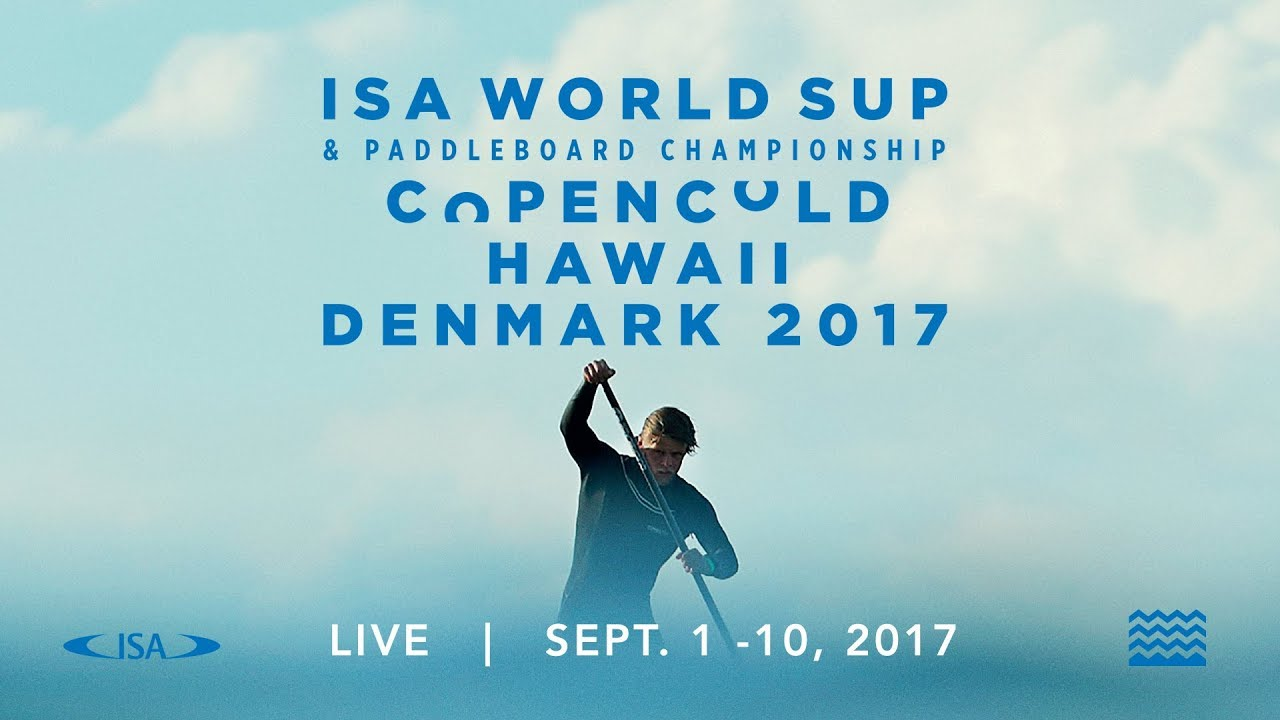 LIVE – 2017 ISA WORLD SUP CHAMPIONSHIP in Denmark – SUP SURF Finals