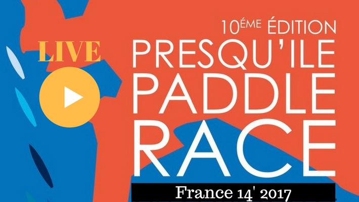 LE LIVE ! Championnats de France 14′ 2017 – Presqu'île Paddle Race