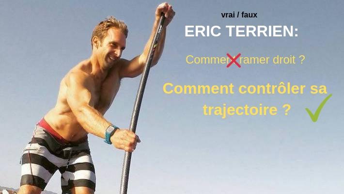 Le VRAI / FAUX d'Eric Terrien: Comment contrôler sa trajectoire en stand-up paddle ?
