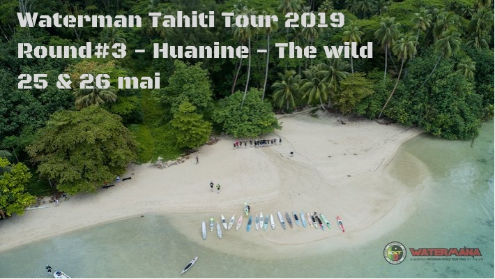 Waterman Tahiti Tour 2019 – Huahine The Wild – Round 3