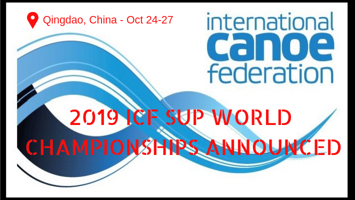 Qingdao, China to host the $50,000 1st Ever ICF Stand Up Paddling World Championships in October