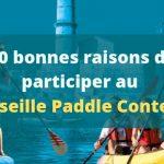 10 bonnes raisons de participer au Marseille Paddle Contest