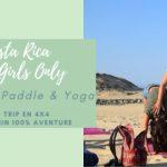 5 bonnes raisons pour s'envoler vers le Costa Rica faire du SUP et du Yoga entre filles