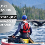 "Watch ""Howe Sound"", Blackfish Paddles stunning SUP film featuring Canadian wilderness explorer Norm Hann"
