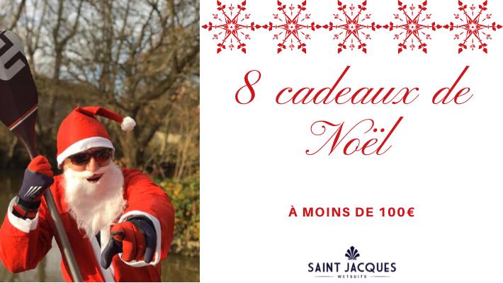 8 idées cadeaux de Noël à moins de 100€ à offrir à un paddler !