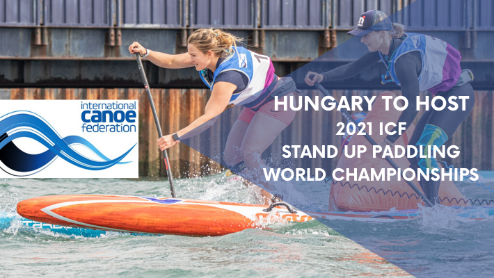 ICF announces Hungary as host of the 2021 SUP World Championships