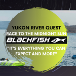 Yukon River Quest: Blackfish riders dig deep and share wealth of knowledge to survive the SUP ultramarathon