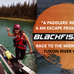 Bring on Yukon River Quest 2021: Escape reality with Blackfish Riders ultimate Yukon SUP adventure